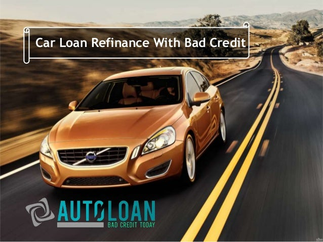 Refinance Car With Bad Credit: Refinance Your Car Loan With Bad Credit And Save Money
