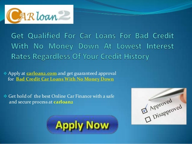 Car Loans For Bad Credit With No Money Down