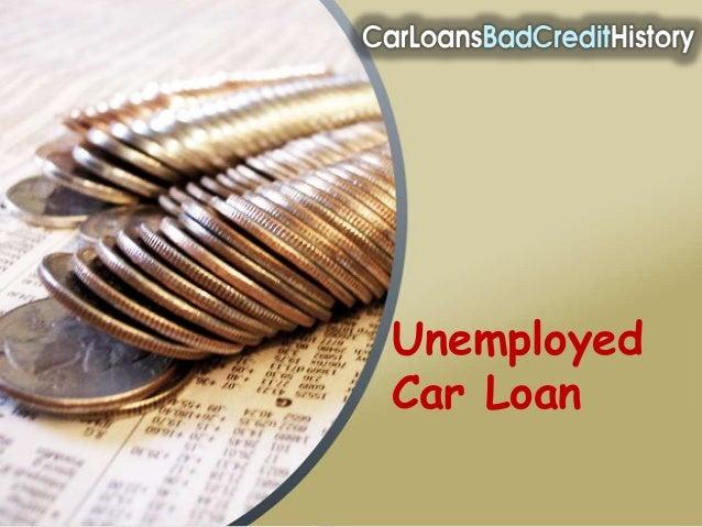 UnemployedCar Loan