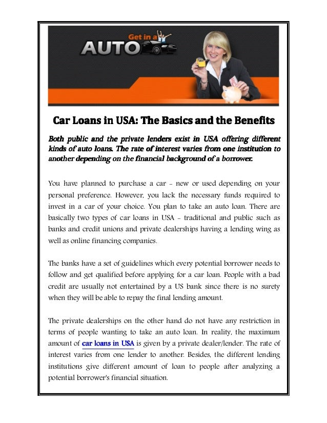 Car Loans in USA: The Basics and the Benefits Both public and the private lenders exist in USA offering different kinds of...
