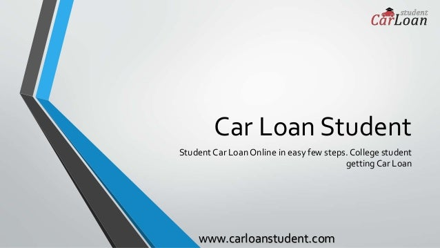 car loan student student car loan online in easy few steps college student getting car