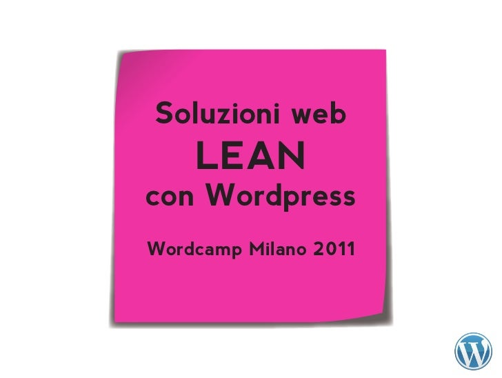 Soluzioni web    LEANcon WordpressWordcamp Milano 2011
