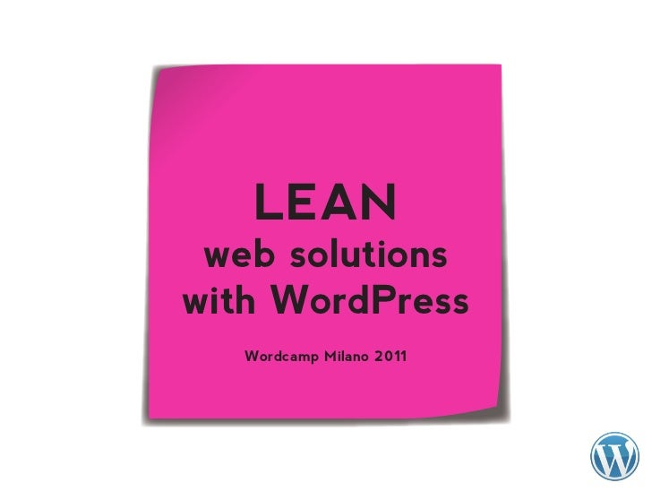 LEAN web solutionswith WordPress   Wordcamp Milano 2011