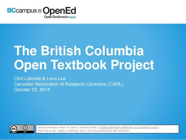 The British Columbia  Open Textbook Project  Clint Lalonde & Leva Lee  Canadian Association of Research Librarians (CARL) ...