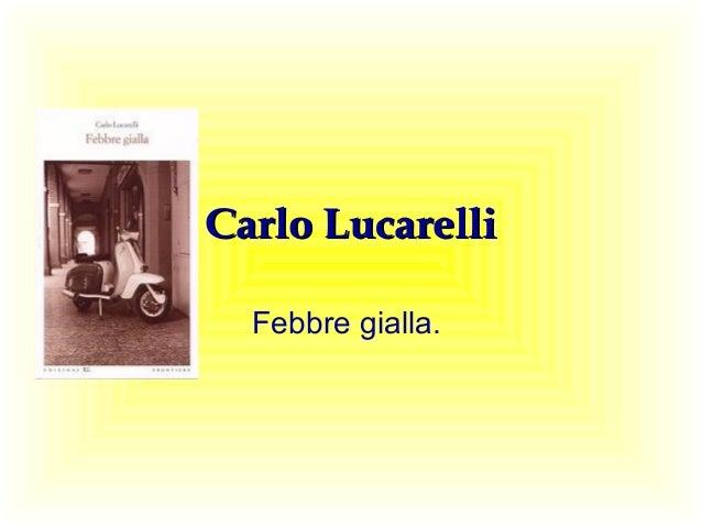 Carlo LucarelliCarlo Lucarelli Febbre gialla.