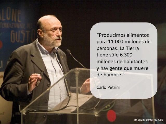 """""""Producimos alimentos para 11.000 millones de personas. La Tierra Aene sólo 6.300 millones de ..."""