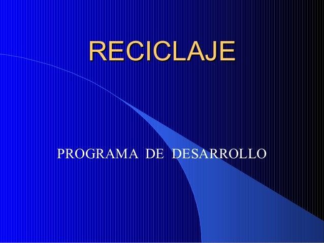 RECICLAJE  PROGRAMA DE DESARROLLO