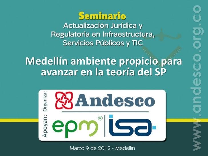 Medellín ambiente propicio para  avanzar en la teoría del SP