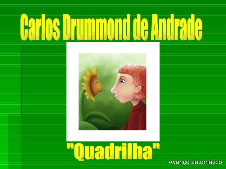 """Carlos Drummond de Andrade """"Quadrilha"""" Avanço automático"""