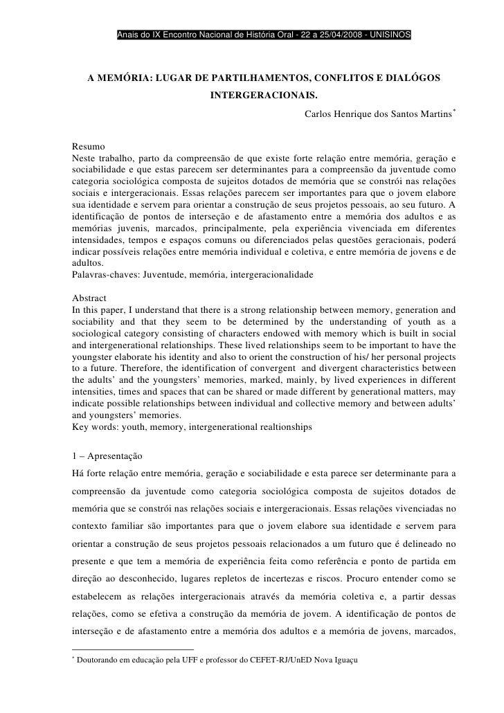 Anais do IX Encontro Nacional de História Oral - 22 a 25/04/2008 - UNISINOS           A MEMÓRIA: LUGAR DE PARTILHAMENTOS, ...