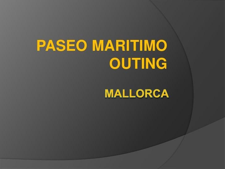 MALLORCA<br />PASEO MARITIMO OUTING<br />