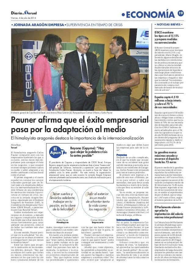 Diario eruelTde Viernes, 4 de julio de 2014 •ECONOMÍA 19 •JORNADA ARAGÓN EMPRESA•SUPERVIVENCIA EN TIEMPO DE CRISIS Pauner ...