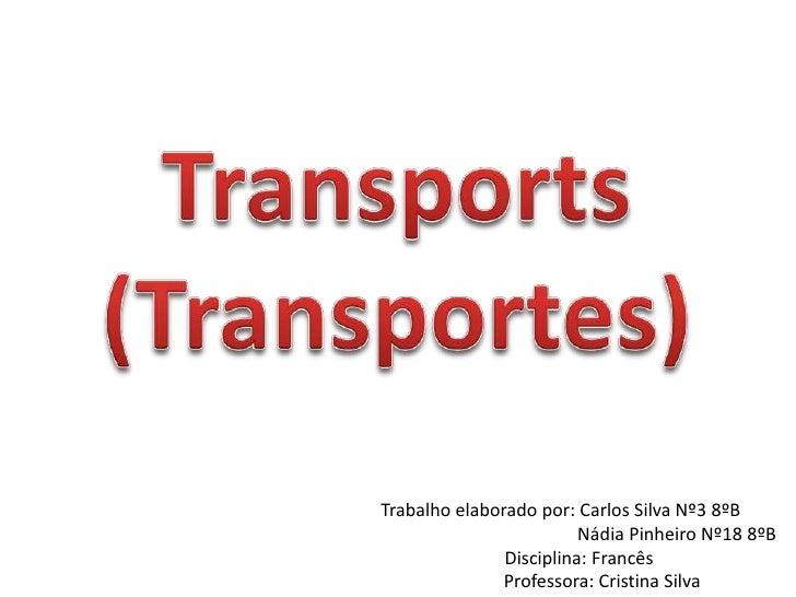 Trabalho elaborado por: Carlos Silva Nº3 8ºB                         Nádia Pinheiro Nº18 8ºB               Disciplina: Fra...