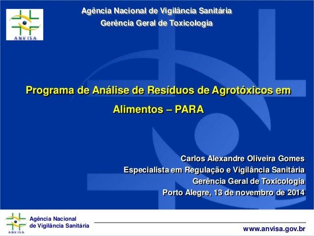 Agência Nacional de Vigilância Sanitária www.anvisa.gov.br Programa de Análise de Resíduos de Agrotóxicos em Alimentos – P...