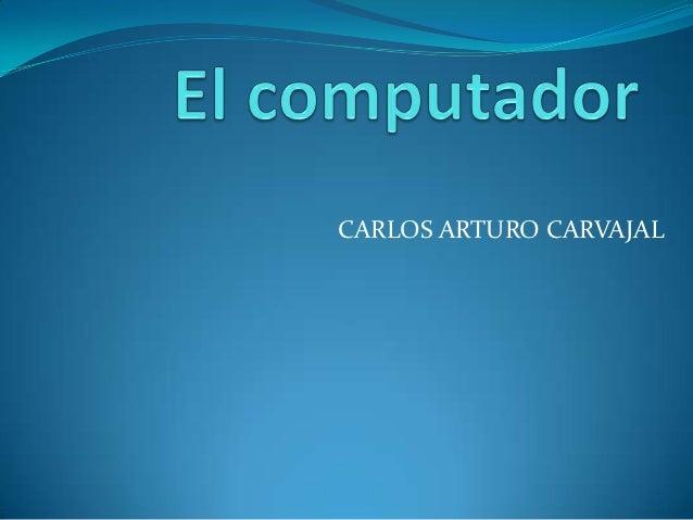 CARLOS ARTURO CARVAJAL