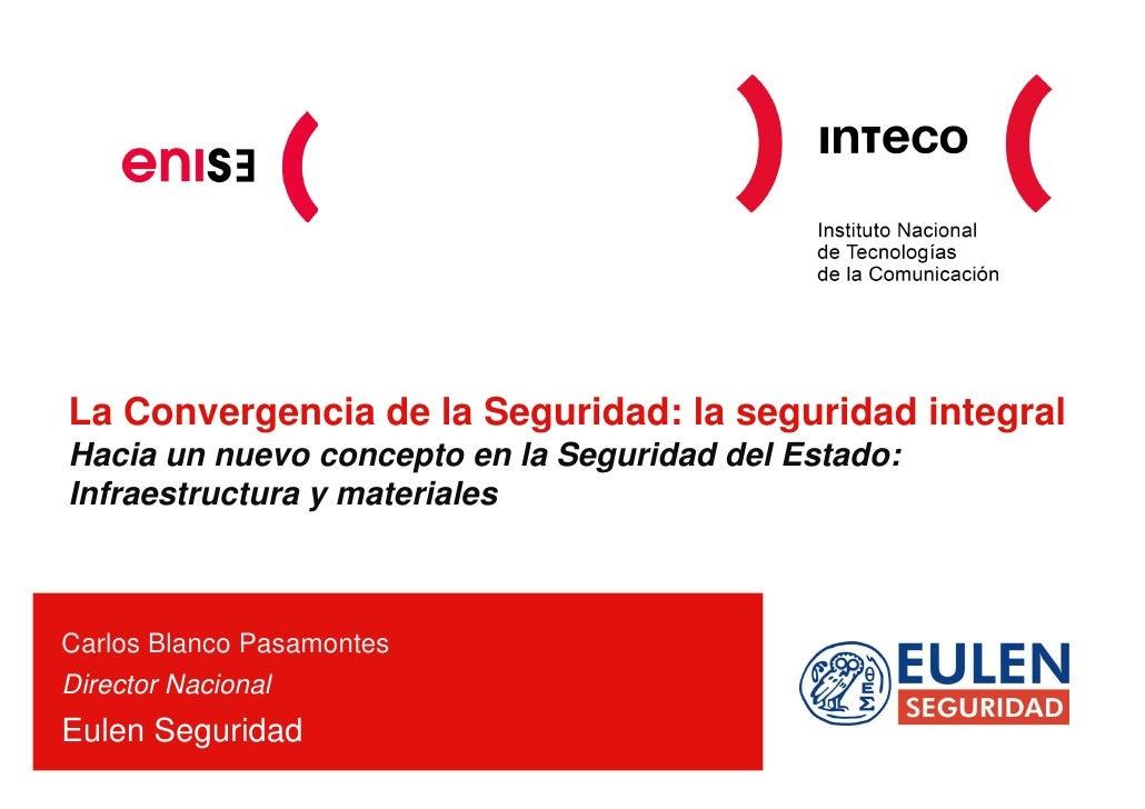 La Convergencia de la Seguridad: la seguridad integral Hacia un nuevo concepto en la Seguridad del Estado: Infraestructura...