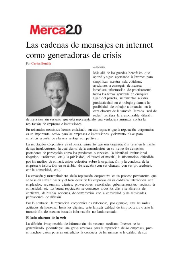 Las cadenas de mensajes en internet como generadoras de crisis Por Carlos Bonilla 4-06-2019 Más allá de los grandes benefi...