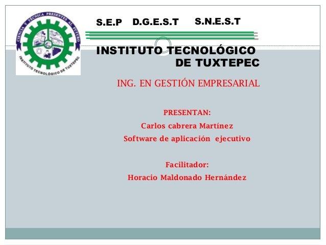 INSTITUTO TECNOLÓGICO D.G.E.S.T S.N.E.S.TS.E.P DE TUXTEPEC ING. EN GESTIÓN EMPRESARIAL PRESENTAN: Carlos cabrera Martínez ...