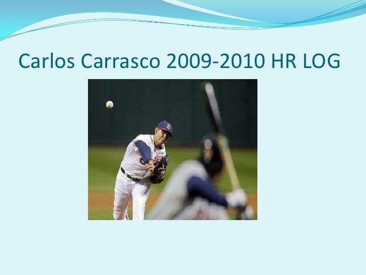 Carlos Carrasco 2009-2010 HR LOG<br />