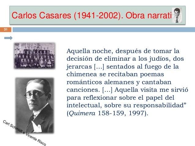 Carlos Casares (1941-2002). Obra narrativa 31 Aquella noche, después de tomar la decisión de eliminar a los judíos, dos je...