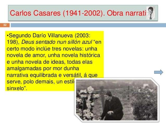 "Carlos Casares (1941-2002). Obra narrativa 32 •Segundo Darío Villanueva (2003: 198), Deus sentado nun sillón azul ""en cert..."
