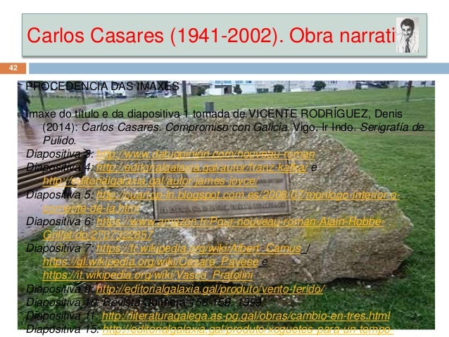 Carlos Casares (1941-2002). Obra narrativa PROCEDENCIA DAS IMAXES Imaxe do título e da diapositiva 1 tomada de VICENTE ROD...