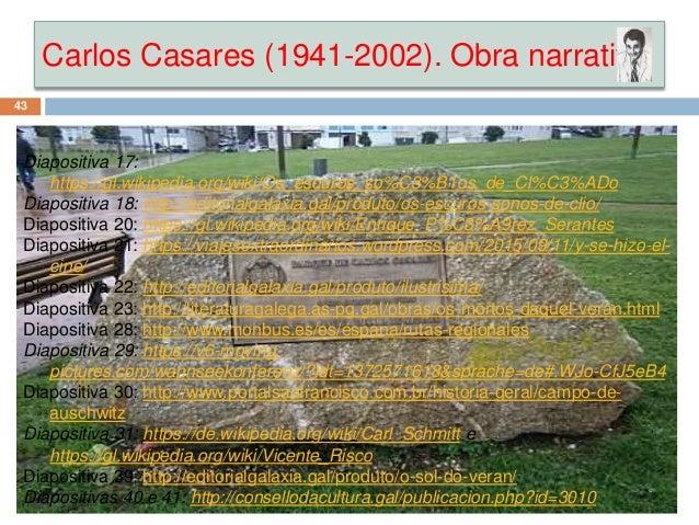 Carlos Casares (1941-2002). Obra narrativa 43 Diapositiva 17: https://gl.wikipedia.org/wiki/Os_escuros_so%C3%B1os_de_Cl%C3...