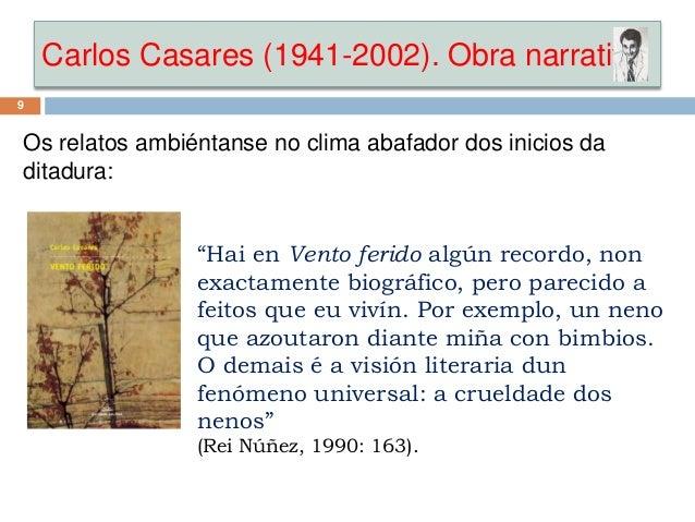 "Carlos Casares (1941-2002). Obra narrativa 9 Os relatos ambiéntanse no clima abafador dos inicios da ditadura: ""Hai en Ven..."