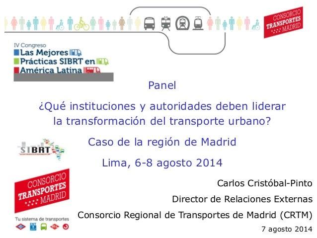 1  Movilidad sostenible (1)  Panel  ¿Qué instituciones y autoridades deben liderar la transformación del transporte urbano...