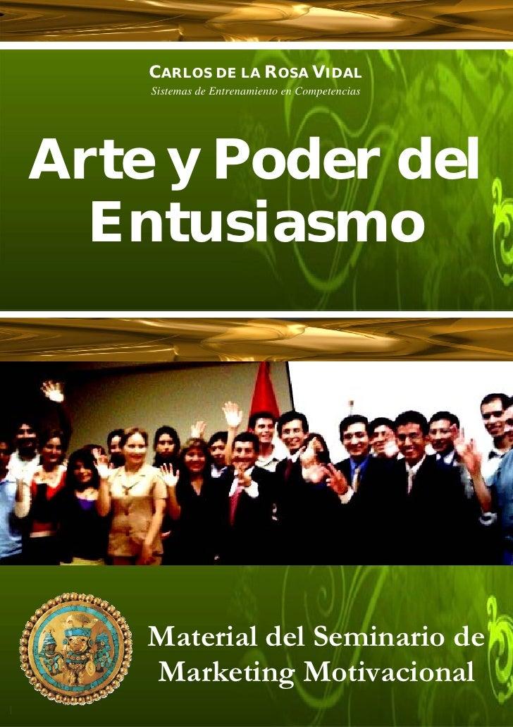 CARLOS DE LA ROSA VIDAL     Sistemas de Entrenamiento en Competencias     Arte y Poder del   Entusiasmo             Perú, ...