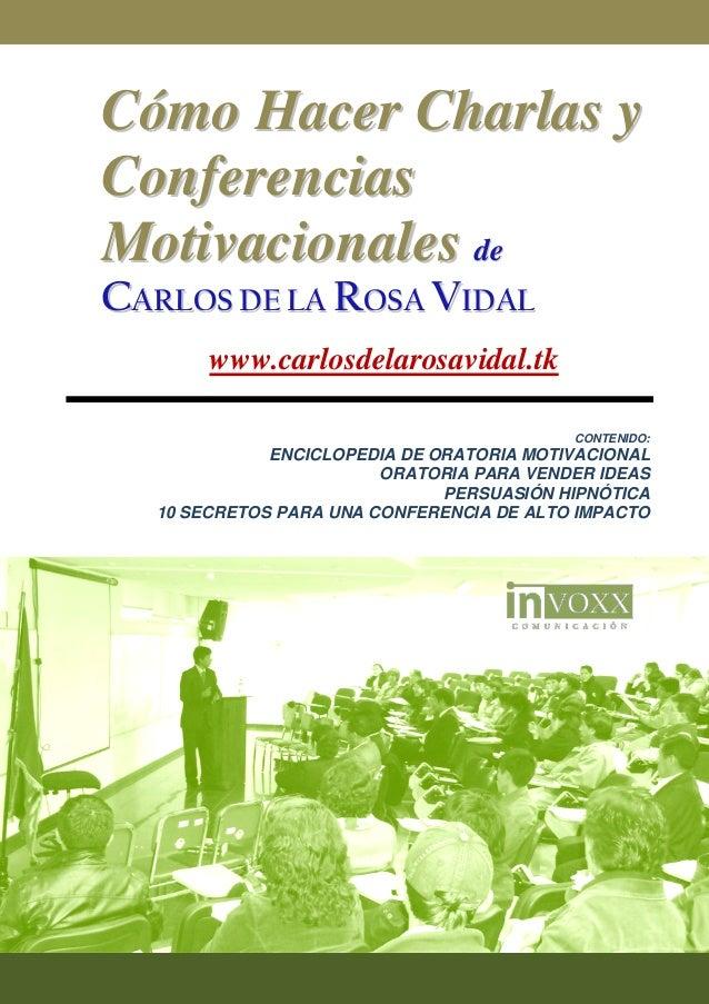 Cómo Hacer Charlas yConferenciasMotivacionales deCARLOS DE LA ROSA VIDAL       www.carlosdelarosavidal.tk                 ...