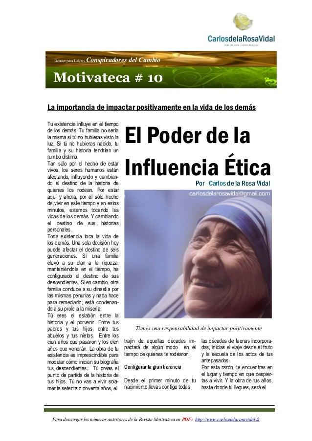 Dossier para Líderes   Conspiradores del Cambio     Motivateca # 10    La importancia de impactar positivamente...
