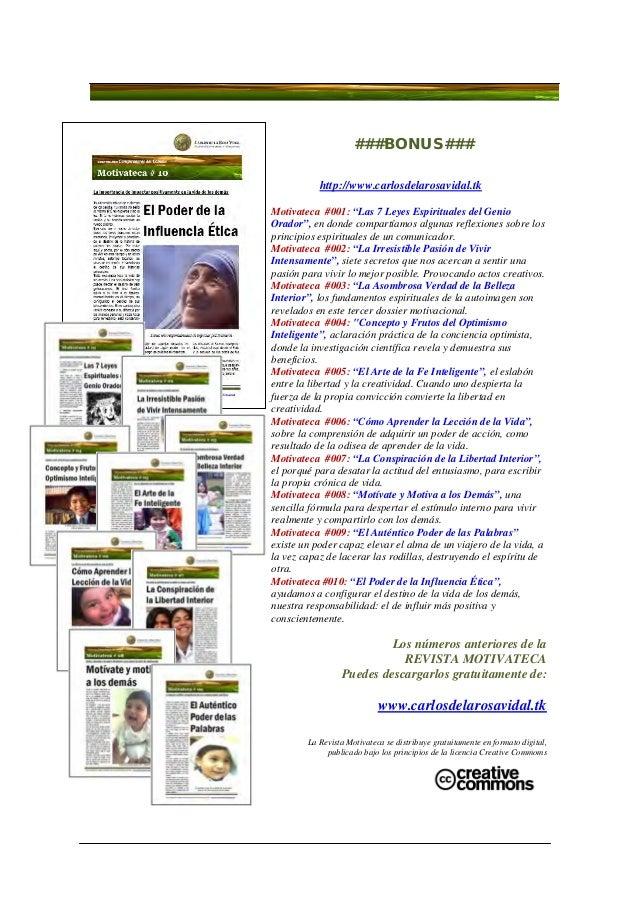 """###BONUS###http://www.carlosdelarosavidal.tkMotivateca #001: """"Las 7 Leyes Espirituales del GenioOrador"""", en donde compartí..."""