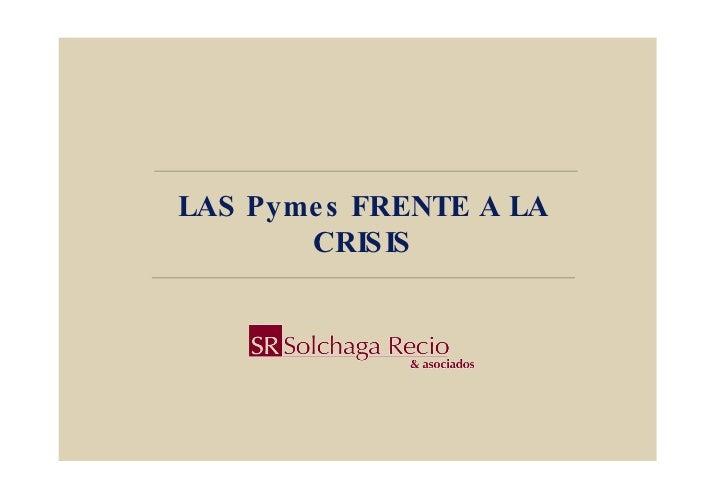 Diciembre de 2009 LAS Pymes FRENTE A LA CRISIS