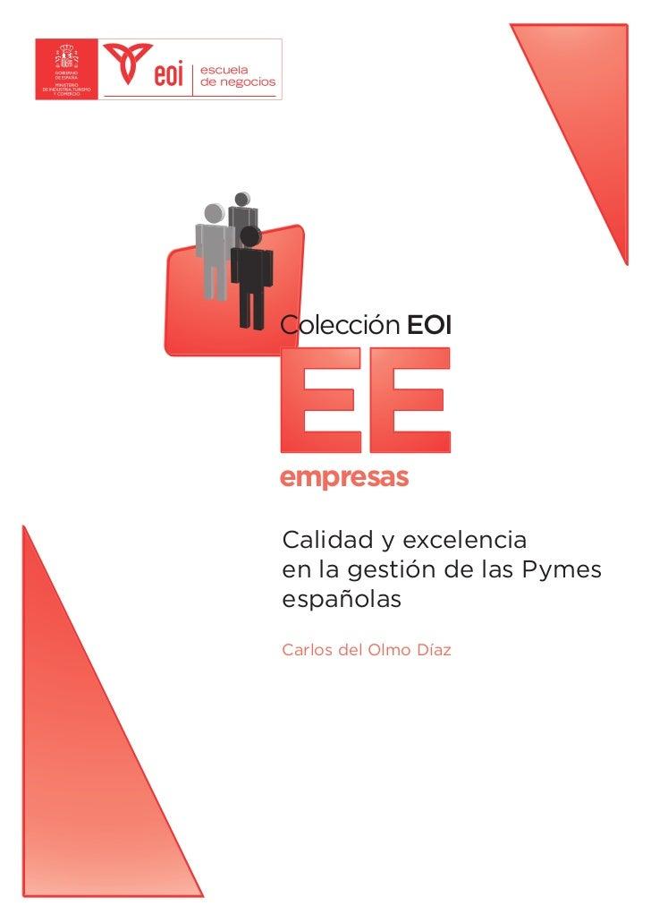 Colección EOI    EE empresas  Calidad y excelencia en la gestión de las Pymes españolas  Carlos del Olmo Díaz