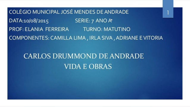 COLÉGIO MUNICIPAL JOSÉ MENDES DE ANDRADE DATA:10/08/2015 SERIE: 7 ANO A PROF: ELANIA FERREIRA TURNO: MATUTINO COMPONENTES:...