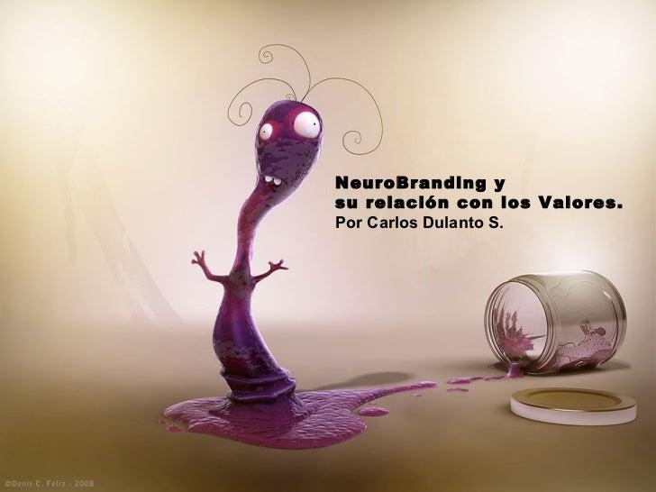 NeuroBranding y su relación con los Valores. Por Carlos Dulanto S.