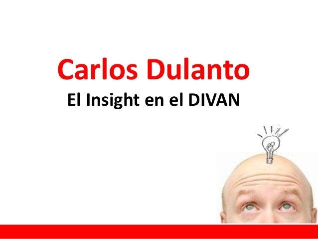 Carlos Dulanto El Insight en el DIVAN