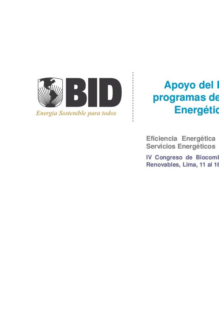 Apoyo del BID a los                                  programas de EficienciaEnergia Sostenible para todos         Energéti...