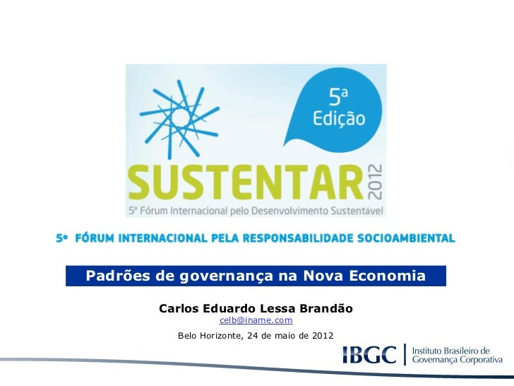 Padrões de governança na Nova Economia                                      Carlos Eduardo Lessa Brandão                  ...
