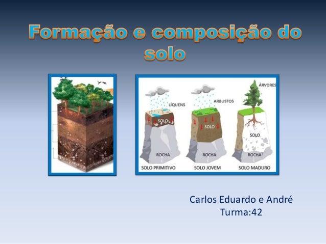 Carlos Eduardo e AndréTurma:42