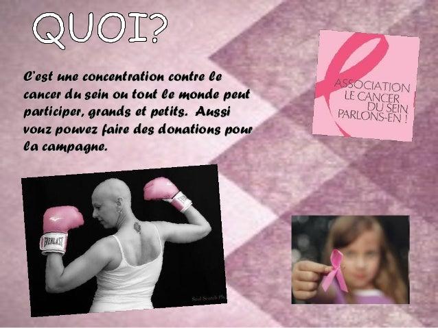 C'est une concentration contre lecancer du sein ou tout le monde peutparticiper, grands et petits. Aussivouz pouvez faire ...