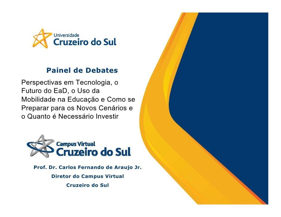 Painel de Debates Perspectivas em Tecnologia, o Futuro do EaD, o Uso da Mobilidade na Educação e Como se Preparar para os ...