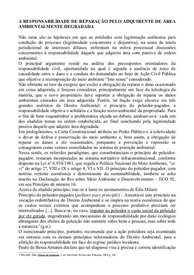 A RESPONSABILIDADE DE REPARAÇÃO PELO ADQUIRENTE DE ÁREA AMBIENTALMENTE DEGRADADA Não raras são as hipóteses em que as enti...