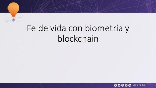 Carlos Garcia, ICC - Fe de vida con biometria y blockchain Slide 2