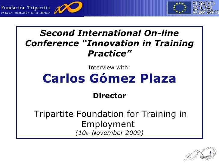 """Second International On-line Conference """"Innovation in Training Practice"""" Interview with: Carlos Gómez Plaza Director   Tr..."""