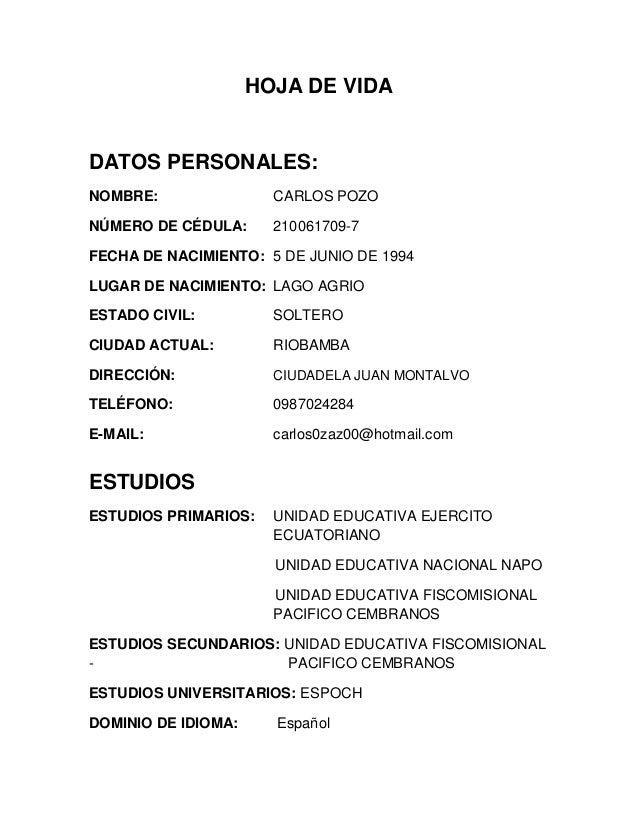 HOJA DE VIDA  DATOS PERSONALES:  NOMBRE: CARLOS POZO  NÚMERO DE CÉDULA: 210061709-7  FECHA DE NACIMIENTO: 5 DE JUNIO DE 19...
