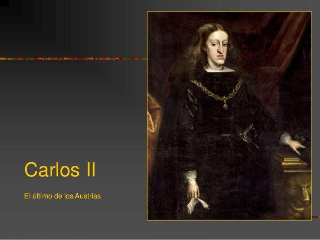Carlos II El último de los Austrias