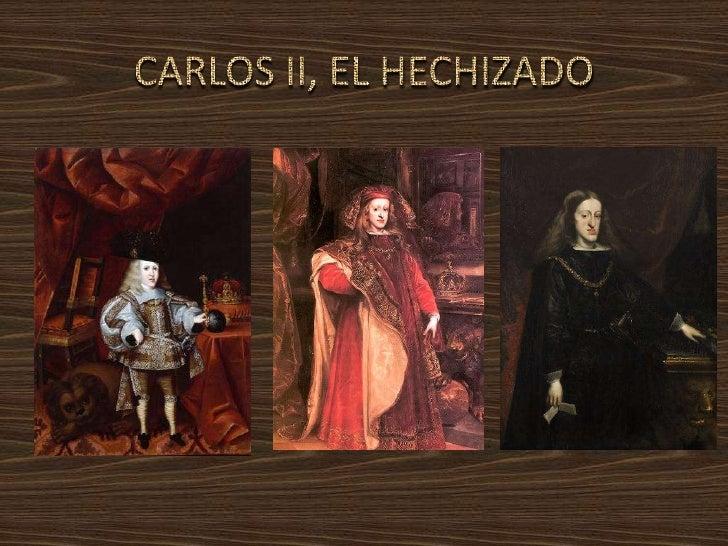 CARLOS II, EL HECHIZADO<br />