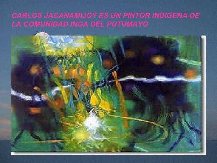 Carlos jacanamijoy Slide 3